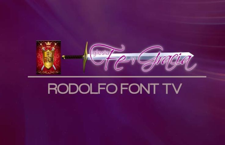 Rodolfo Font Tv – Television Cristiana en Vivo – Dallas Texas
