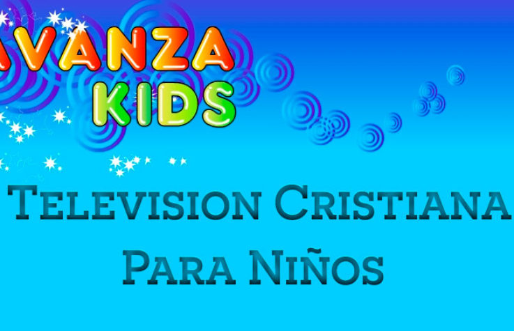 Avanza Kids TV – Canal de televisión cristiana para niños